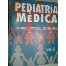 Pediatría Medica Del Instituto Nacional De Pediatria Trillas