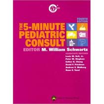 The 5 Minute Pediatric Consult.libro Completo En Formato Pdf