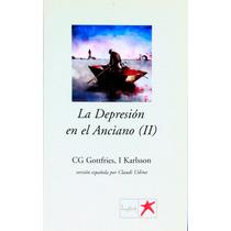 La Depresión En El Anciano (ll) Cg Gottfries, I Karlson