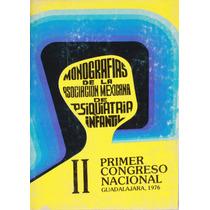 Monografías De La Asocicion Mexicana De Psiquiatria Infantil