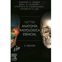 Netter Anatomía Radiológica Esencial. Weber 2° Edición 2015