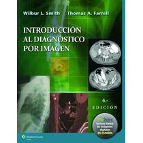 Introducción Al Diagnóstico Por Imagen Radiología 101 Smith