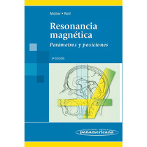 Moller Resonancia Magnética Parámetros Y Posiciones !nuevos!