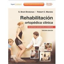 Rehabilitación Ortopédica Clínica Brotzman 3a Ed 2012 Nuevos