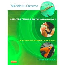 Agentes Físicos En Rehabilitación. Cameron 4° Edición 2013