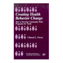 Creating Health Behavior Change: How To, Cheryl L Perry
