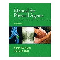 Manual For Physcial Agents, Karen W Hayes