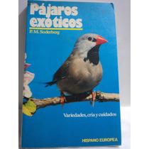 Pájaros Exóticos. P. M. Soderberg. Variedades Cría Cuidados