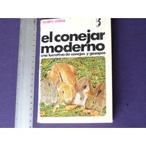El Conejar Moderno. Cría Lucrativa De Conejos Y Gazapos.