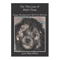 For The Love Of Malt-i-poos: Puppy, Lynn Mae Hilton