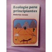Ecologia Para Principiantes Federico Arana Libro Trillas