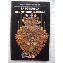 La Búsqueda Del Método Natural - Jorge Llorente Bousquets