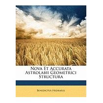 Nova Et Accurata Astrolabii Geometrici, Benedictus Hedraeus
