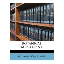 Botanical Miscellany Volume 2, 1831, William Jackson Hooker