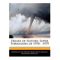 Freaks Of Nature: Super Tornadoes Of 1970 - 1979, Lily Welsh