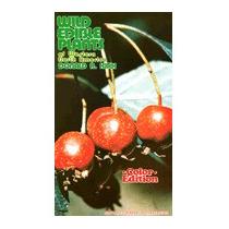 Wild Edible Plants Of Western North America, Donald R Kirk