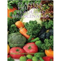 Plantas, Frutas Y Verduras Medicinales E-book