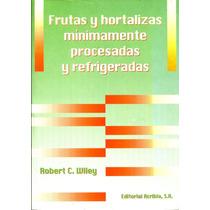 Frutas Y Hortalizas Minimamente Procesadas Y Refrigeradas /