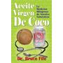 Aceite Virgen De Coco La Medicina De Nuestra Naturalez Ebook