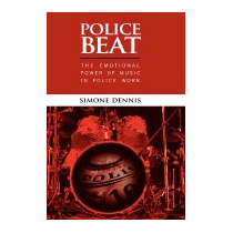 Police Beat: The Emotional Power Of Music In, Simone Dennis