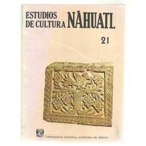 Estudios De Cultura Náhuatl, Tomo 21
