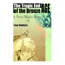 Tragic End Of The Bronze Age: A Virus Makes, Tom Slattery