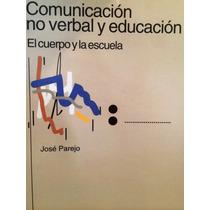 Comunicación No Verbal Y Educación El Cuerpo Y La Escuela