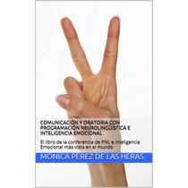 Comunicacion Y Oratoria Con Programacion Neurolinguistica