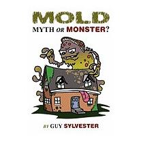Mold: Myth Or Monster?, Guy Sylvester