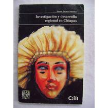 Investigación Y Desarrollo Regional En Chiapas- T. Pacheco