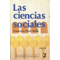 Ciencias Sociales, Las - Paoli Bolio, Francisco / Trillas