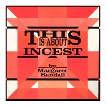 This Is About Incest, Margaret Randall