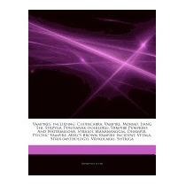Vampires, Including: Chupacabra, Vampire,, Hephaestus Books