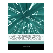 Articles On India Pakistan Border,, Hephaestus Books