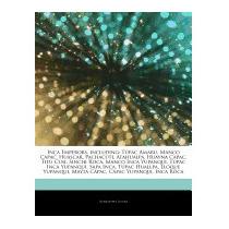 Articles On Inca Emperors, Including: T, Hephaestus Books