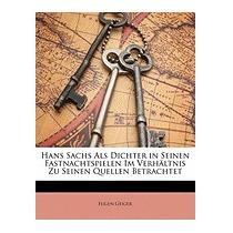 Hans Sachs Als Dichter In Seinen, Eugen Geiger