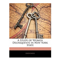 Study Of Women Delinquents In New York State, Anonymous