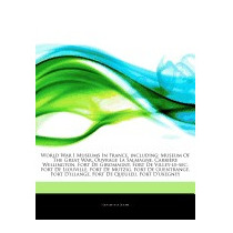 Articles On World War I Museums In France,, Hephaestus Books