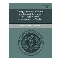 Changing Winds: National Politics And Its Role In, Edwina C
