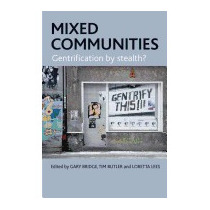 Mixed Communities: Gentrification By Stealth?, Gary Bridge