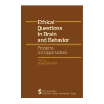 Ethical Questions In Brain And Behavior:, Donald W Pfaff