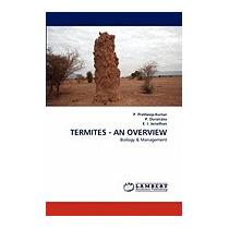 Termites - An Overview, P Pretheep-kumar