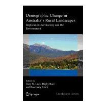 Demographic Change In Australias Rural, Gary W Luck