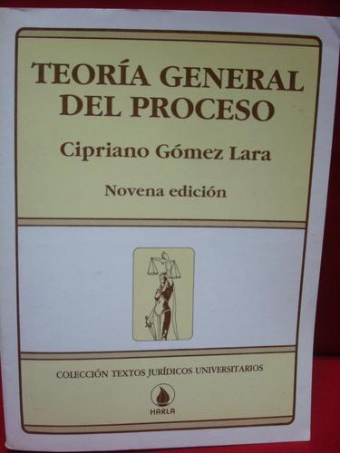 Cipriano Gómez Lara, Teoría General Del Proceso, 9a. Ed.