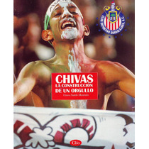 Revista Chivas La Construccion De Un Orgullo Editorial Clio