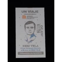 Boleto De Metro Rodolfo Neri Vela 30 Años