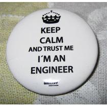 Broche Keep Calm And Trust Me I´m An Engineer