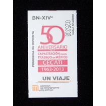 Boleto Del Metro Cecati 50 Aniversario Fn4