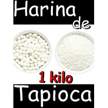 Harina De Tapioca Fecula Mandioca Almidon Yuca
