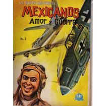 La Super Historieta Mexicanos Amor Y Guerra
